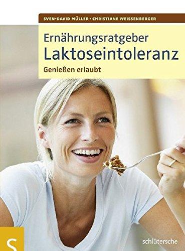 Ernährungsratgeber Laktoseintoleranz. Genießen erlaubt!
