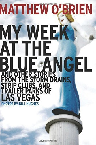 Storm Drain (My Week at the Blue Angel: Stories from the Storm Drains, Strip Clubs, and Trailer Parks of Las Vegas by Matthew O'Brien (2015-12-08))