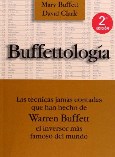 Descargar Libro Buffettología: Las técnicas jamás contadas que han hecho de Warren Buffett el einversor más famoso del mundo (FINANZAS Y CONTABILIDAD) de David Clark