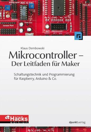 mikrocontroller-der-leitfaden-fr-maker-schaltungstechnik-und-programmierung-fr-raspberry-arduino-co-