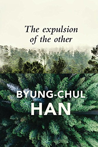 The Expulsion of the Other: Society, Perception and Communication Today por Byung-Chul Han