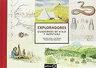 Exploradores. Cuadernos de viaje y aventura par Huw Lewis-Jones