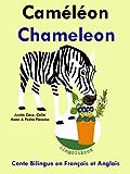 Conte Bilingue en Français et Anglais: Caméléon - Chameleon (Apprendre l'anglais t. 5)