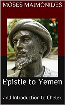 Epistle to Yemen: and Introduction to Chelek (English Edition) par [Maimonides, Moses]