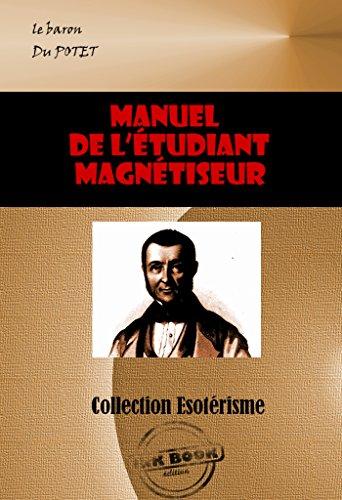 Manuel de l'étudiant magnétiseur: édition intégrale