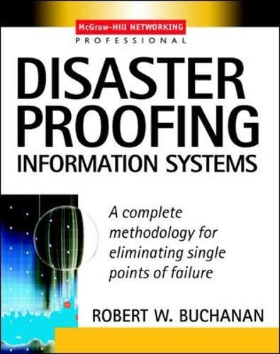 disaster-proofing-information-systems-a-complete-methodology-for-eliminating-single-points-of-failur