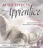 After Effects Apprentice: Real-World Skills for the Aspiring Motion Graphics Artist (Apprentice Series) by Chris Meyer (2016-02-19)