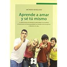 Aprende a amar y sé tú mismo: La adolescencia y la amistad, la afectividad, la sexualidad, el matrimonio, la homosexualidad, los métodos ... la vida (Entrenamiento en Competencia Social)