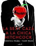La sexy caza a la chica Hitchcock (Volumen independiente nº 1)