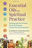Best Book On Essential Oils - Essential Oils in Spiritual Practice: Working with the Review