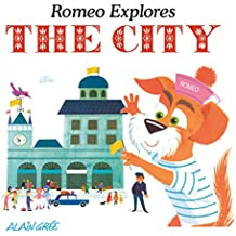 Romeo Explores the City (Alain Gree - Let's Explore)