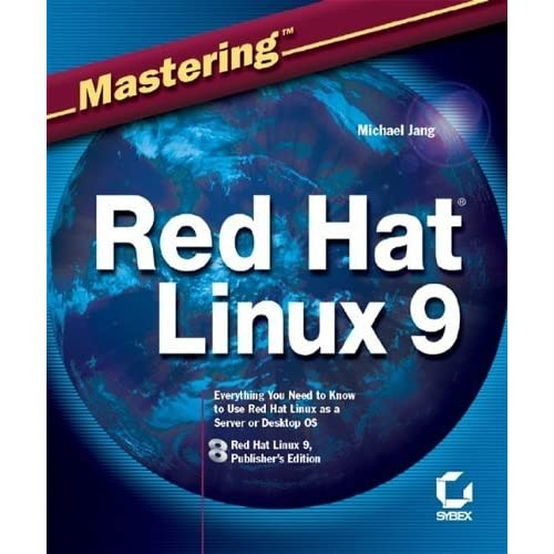 Mastering Red Hat Linux 9 by Michael Jang (2003-03-17)