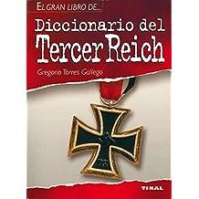 Diccionario Del Tercer Reich (El Gran Libro De.)