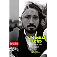 Head Trip: Recovering from a Traumatic Brain Injury (English Edition)