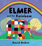 Elmer and the Rainbow Board Book (Elmer Picture Books)