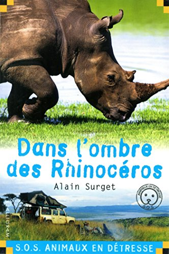 Dans l'ombre des rhinocéros par Alain Surget