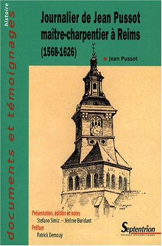 Journalier de Jean Pussot maître-charpentier à Reims : (1568-1626) par  Stefano Simiz, Jérôme Buridant