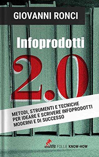 infoprodotti-20-metodi-strumenti-e-tecniche-per-ideare-e-scrivere-infoprodotti-moderni-e-di-successo