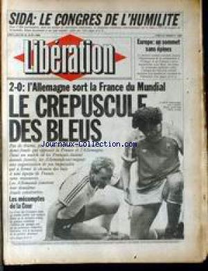 LIBERATION [No 1587] du 26/06/1986 - SIDA - LE CONGRES DE 'HUMILITE - EUROPE - UN SOMMET SANS EPINES - L'ALLEMAGNE SORT LA FRANCE DU MUNDIAL.