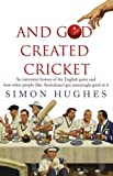 And God Created Cricket by Simon Hughes (2010-04-29)