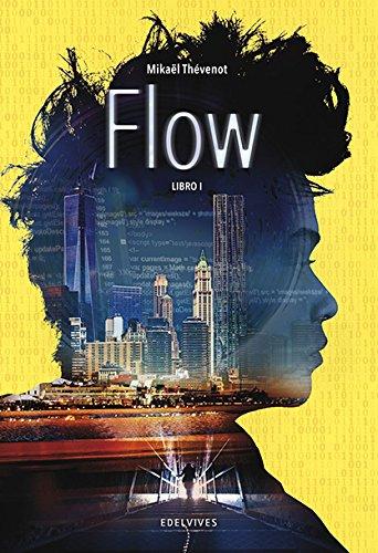 Flow. Libro I (Colección Juvenil) por Mikaël Thévenot