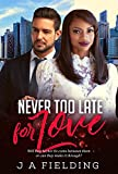 Never Too Late For Love (BWWM Romance  Book 1)