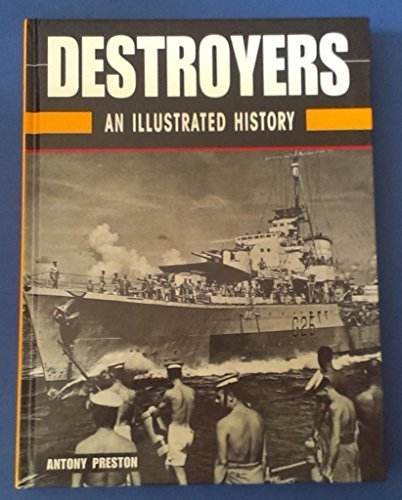 destroyers-an-illustrated-history-by-antony-preston-1998-09-01