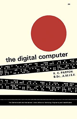 The Digital Computer: The Commonwealth and International Library: Applied Electricity and Electronics Division (English Edition)