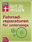 Fahrradreparaturen für unterwegs: Die besten Tipps für Pannen und Platten (Gut zu wissen)