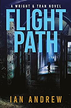 Flight Path: A Wright & Tran Novel by [Andrew, Ian]