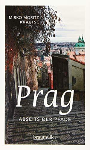 Prag abseits der Pfade: Eine etwas andere Reise durch die Goldene Stadt -