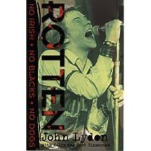 Rotten: No Irish, No Blacks, No Dogs by John Lydon (2016-06-27)