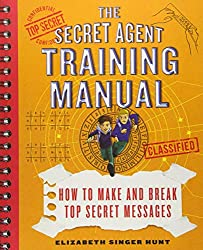 The Secret Agent Training Manual: How to Make and Break Top Secret Messages: A Companion to the Secret Agents Jack and Max Stalwart Series (The Secret ... and Max Stalwart Nonfiction Series, Band 1)