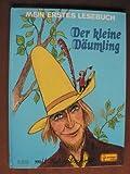 Mein erstes Lesebuch: Der kleine D?umling. Ein M?rchen der Gebr?der Grimm (Schreibschrift)