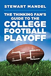 The Thinking Fan's Guide to the College Football Playoff (English Edition)