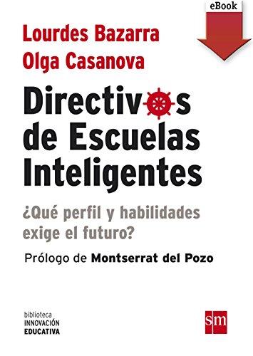 Directivos de escuelas inteligentes (eBook-ePub): ¿Qué perfil y habilidades exige el futuro? (Biblioteca Innovación Educativa nº 6) por Lourdes Bazarra