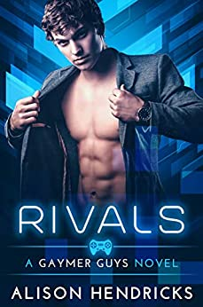 Rivals (Gaymer Guys Book 1) by [Hendricks, Alison]