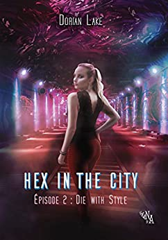 Hex in the City, Épisode 2: Die with Style par [Lake, Dorian]