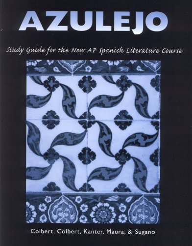 Azulejo: Study Guide for the New Ap* Spanish Literature Course
