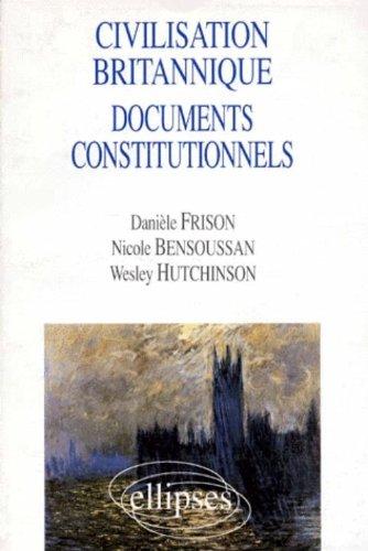 Civilisation britannique documents constitutionnels par Nicole Bensoussan