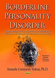 Borderline Personality Disorder: Understanding the Unconscious Function of Deliberate Self Harm & Managing the Transference Relationship (Psychology of Emotions, Motivations and Actions)