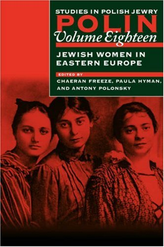 polin-studies-in-polish-jewry-volume-18-jewish-women-in-eastern-europe-focusing-on-jewish-women-in-e