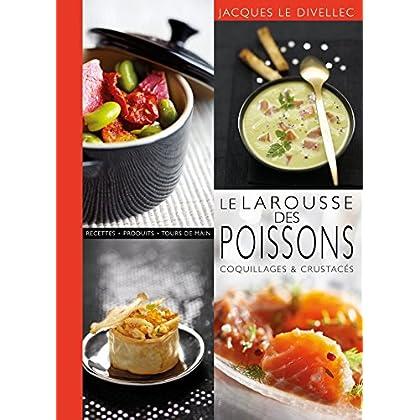 Le Larousse des poissons coquillages et crustacés (Larousse de... Cuisine)