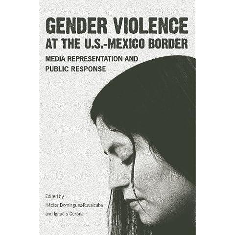 Gender Violence at the U.S.-Mexico Border: Media