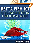 #5: Betta Fish 101: The Complete Betta Fish Keeping Guide