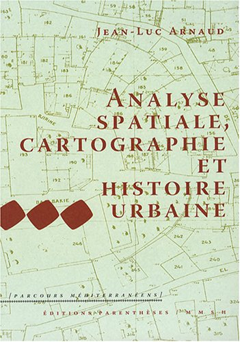 Analyse spatiale, cartographie et histoire urbaine