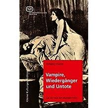 Vampire, Wiedergänger und Untote: Auf der Spur der lebenden Toten