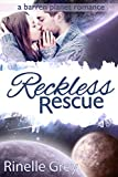 Reckless Rescue...