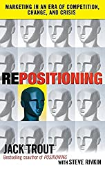Repositioning: Marketing in an Era of Competition, Change and Crisis by Jack Trout (2009-10-30)