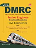 Guide to DMRC Civil Engg (Junior Engg Recruitment Exam - Includes Solved Paper 2013): Junior Engineer Recruitment Exam - Includes Solved Paper 2013